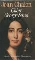 Couverture Chère George Sand Editions Flammarion (Grandes biographies) 1991