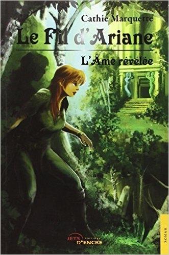 Couverture Le fil d'Ariane, tome 1 : L'âme révélée
