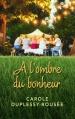 Couverture A l'ombre du bonheur Editions de Noyelles 2016