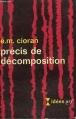 Couverture Précis de décomposition Editions Gallimard  (Idées) 1949