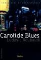 Couverture Carotide Blues Editions Timée 2008