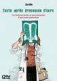 Couverture Juste après dresseuse d'ours : Les histoires brutes et non romancées d'une jeune médecin généraliste Editions Fleuve 2011