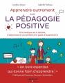 Couverture Apprendre autrement avec la pédagogie positive Editions Eyrolles 2015