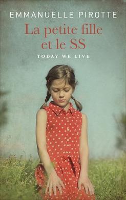 Couverture Today we live / La petite fille et le SS
