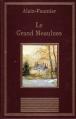 Couverture Le Grand Meaulnes Editions Au sans pareil (La bibliothèque des chefs-d'oeuvres) 1996