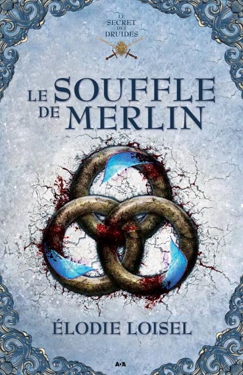 Couverture Le secret des druides, tome 3 : Le souffle de Merlin