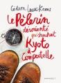 Couverture Le pèlerin désorienté qui cherchait Kyoto à Compostelle Editions Marabout 2015
