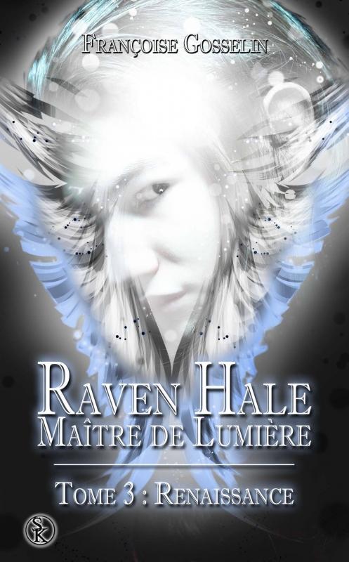 Couverture Raven Hale : Maître de lumière, tome 3 : Renaissance