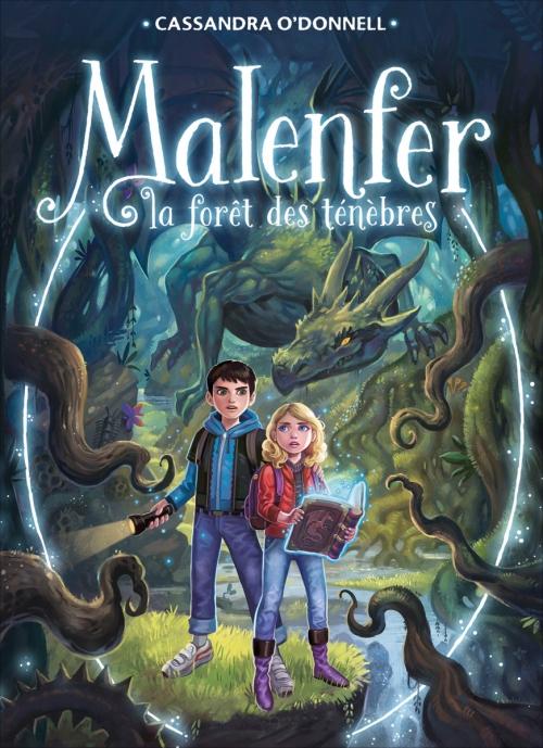 Couverture Malenfer, cycle 1, tome 1 : La forêt des ténèbres