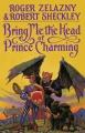 Couverture Le Concours du millénaire, tome 1 : Apportez-moi la tête du prince charmant Editions Spectra 1991