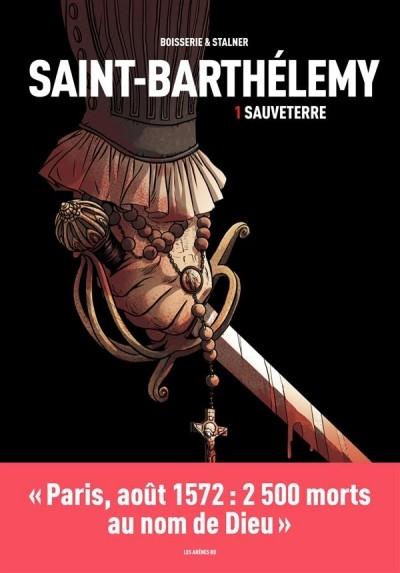 Couverture Saint-Barthélémy, tome 1 : Sauveterre