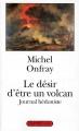 Couverture Journal hédoniste, tome 1 : Le désir d'être un volcan Editions Grasset (Figures) 1996
