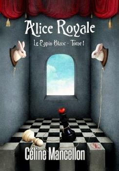 Couverture Alice Royale, tome 1 : Le lapin blanc
