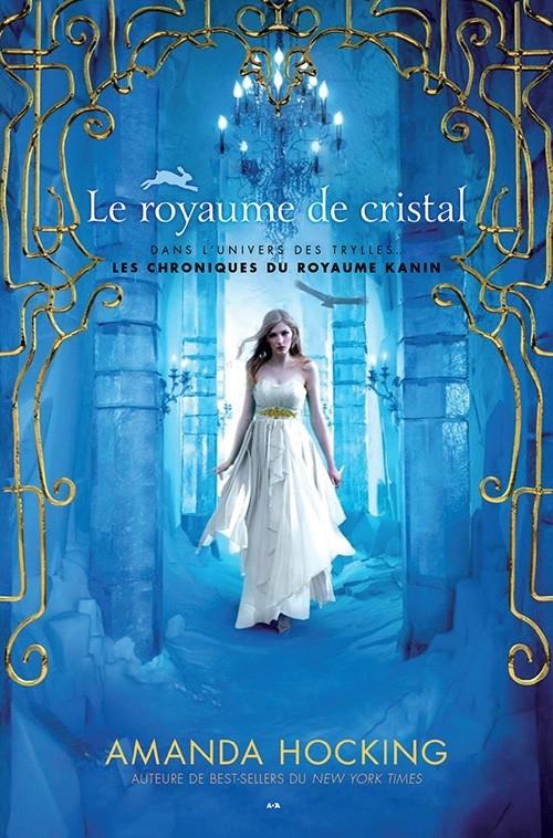 Couverture Les Chroniques Kanines, tome 3 : Le royaume de cristal