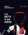 Couverture La bête, tome 1 : La bête à sa mêre Editions Stanké 2015
