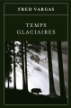 Couverture Temps glaciaires Editions France Loisirs 2016