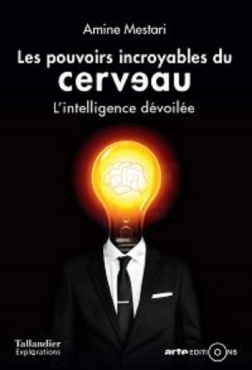 Couverture Les pouvoirs incroyables du cerveau : L'intelligence dévoilée