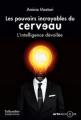 Couverture Les pouvoirs incroyables du cerveau : L'intelligence dévoilée Editions Tallandier 2016