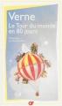Couverture Le tour du monde en quatre-vingts jours / Le tour du monde en 80 jours Editions Flammarion (GF) 2013