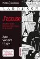 Couverture J'accuse... Et autres textes dénonçant les travers de la société Editions Larousse (Petits classiques) 2016