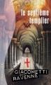 Couverture Commissaire Antoine Marcas, tome 07 : Le septième templier Editions France Loisirs (Thriller) 2012