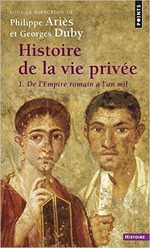Couverture Histoire de la vie privée, tome 1 : De l'Empire romain à l'an mil