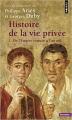 Couverture Histoire de la vie privée, tome 1 : De l'Empire romain à l'an mil Editions Points (Histoire) 2008
