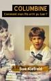 Couverture Columbine : Comment mon fils a-t-il pu tuer ? Editions Robert Laffont 2016