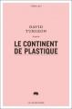 Couverture Le continent de plastique Editions Le Quartanier (Série QR) 2016