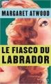Couverture Le fiasco du Labrador Editions Robert Laffont (Pavillons) 2009