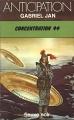 Couverture Concentration 44 Editions Fleuve (Noir - Anticipation) 1978