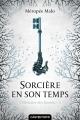 Couverture L'héritière des Raeven, tome 2 : Sorcière en son temps Editions Castelmore 2016