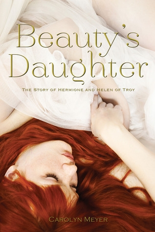 Couverture Beauty's Daughter: The Story of Hermione and Helen of Troy