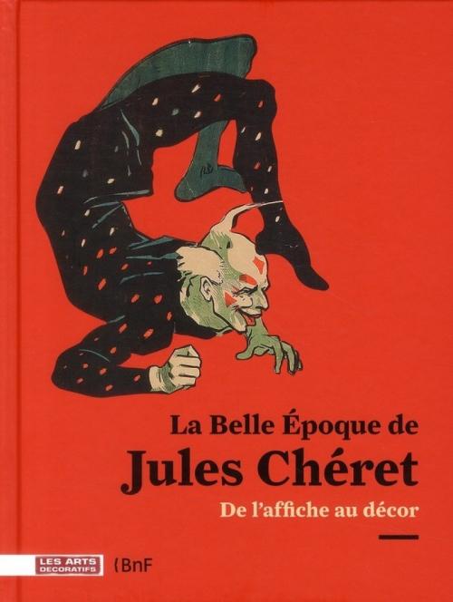 Couverture La Belle Epoque de Jules Chéret : de l'affiche au décor
