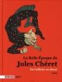 Couverture La Belle Epoque de Jules Chéret : de l'affiche au décor Editions Bibliothèque nationale de France 2010