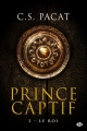 Couverture Prince captif, tome 3 : Le roi Editions Milady 2016