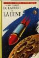 Couverture Voyage lunaire, tome 1 : De la Terre à la lune Editions Hachette (Idéal bibliothèque) 1994