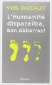 Couverture L'humanité disparaîtra, bon débarras ! Editions Arthaud 2013