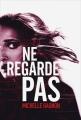 Couverture Expérience Noa Torson, tome 2 : Ne regarde pas Editions France Loisirs 2016
