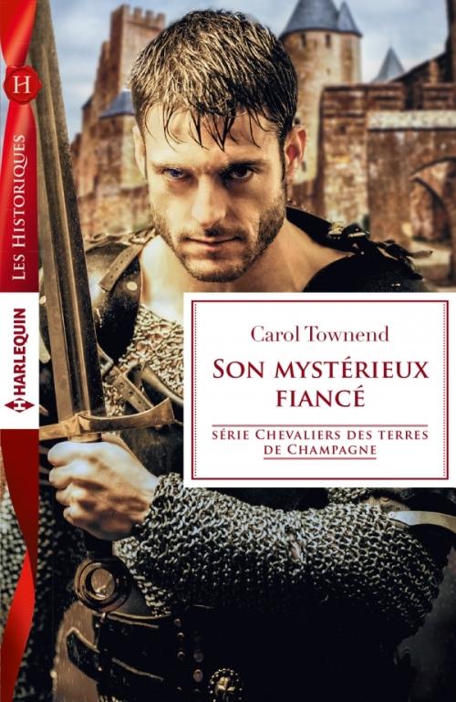 Couverture Chevaliers des Terres de Champagne, tome 1 : Son mystérieux fiancé