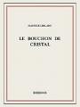 Couverture Le bouchon de cristal Editions Bibebook 2015