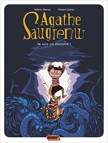 Couverture Agathe Saugrenu, tome 1 : Je suis un monstre