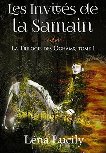 Couverture La trilogie des Oghams, tome 1 : Les Invités de la Samain