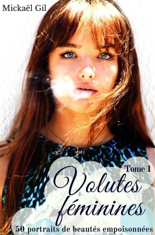 Couverture Volutes féminines, tome 1 : 50 portraits de beautés empoisonnées