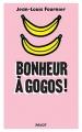 Couverture Bonheur à gogos ! Editions Payot 2016