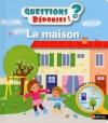 Couverture La maison Editions Nathan (Questions / réponses) 2016