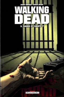 Couverture Walking dead, tome 03 : Sains et saufs ?