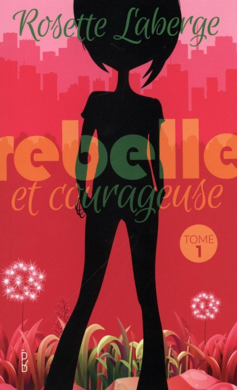 Couverture Rebelle et courageuse, tome 1