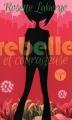 Couverture Rebelle et courageuse, tome 1 Editions Porte-Bonheur 2015