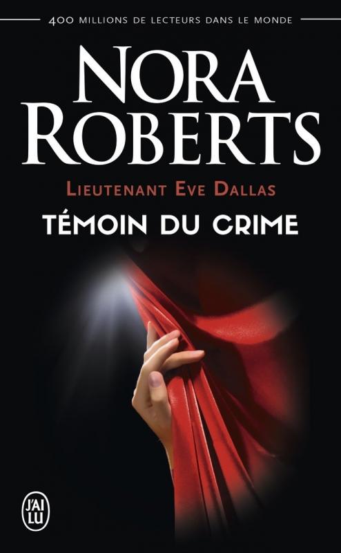 Couverture Lieutenant Eve Dallas, tome 10 : Témoin du crime